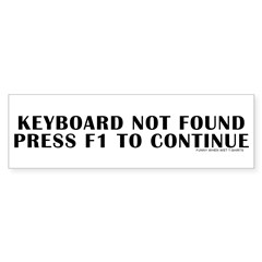 Keyboard Not Found Bumper Bumper Sticker