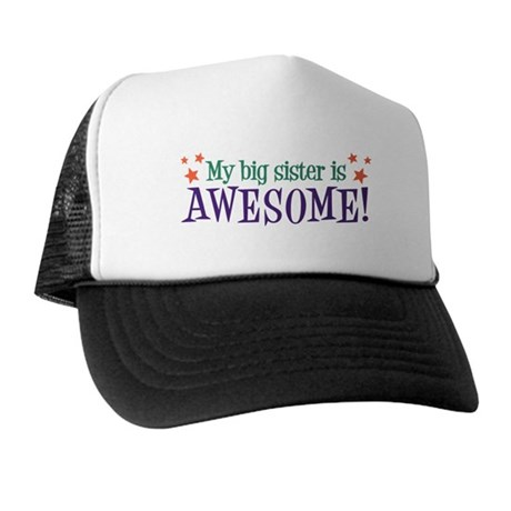 My Big Sister is Awesome Trucker Hat