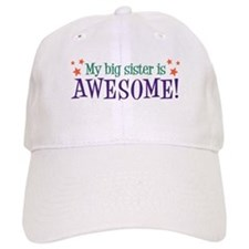 My Big Sister is Awesome Baseball Cap