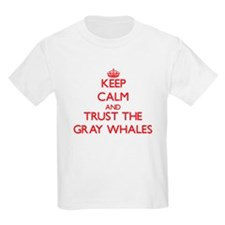 Keep calm and Trust the Gray Whales T-Shirt
