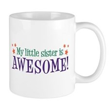 My Little Sister is Awesome Mug