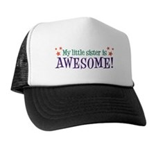 My Little Sister is Awesome Trucker Hat