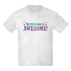 My Little Sister is Awesome T-Shirt