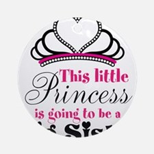 Big Sister to be Princess Ornament (Round)