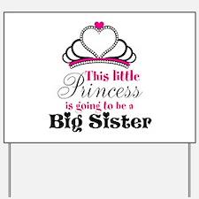 Big Sister to be Princess Yard Sign