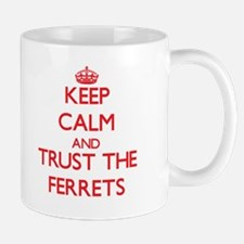 Keep calm and Trust the Ferrets Mugs