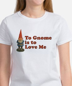 To Gnome me is to love me T-Shirt