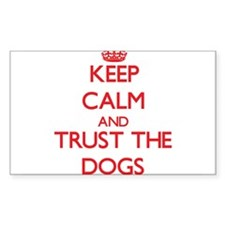 Keep calm and Trust the Dogs Decal