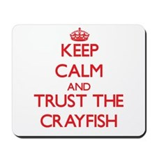 Keep calm and Trust the Crayfish Mousepad