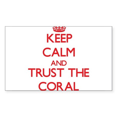 Keep calm and Trust the Coral Sticker