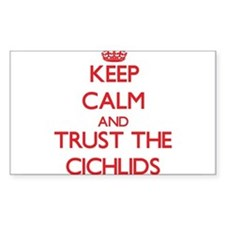 Keep calm and Trust the Cichlids Decal