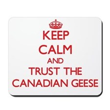 Keep calm and Trust the Canadian Geese Mousepad