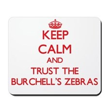 Keep calm and Trust the Burchells Zebras Mousepad
