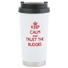 Keep calm and Trust the Budgies Travel Mug