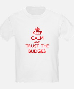 Keep calm and Trust the Budgies T-Shirt
