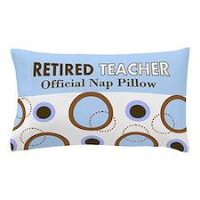 Retired Teacher Official Nap Pillow 1 Pillow Case