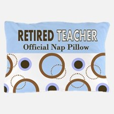 Retired Teacher Official Nap Pillow 1 Pillow Case