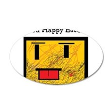 YOU HAPPY BRO? Wall Decal