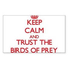 Keep calm and Trust the Birds Of Prey Decal