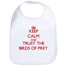 Keep calm and Trust the Birds Of Prey Bib