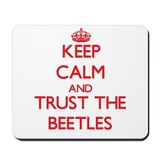 Keep calm and Trust the Beetles Mousepad