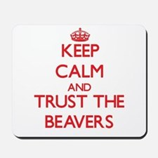 Keep calm and Trust the Beavers Mousepad
