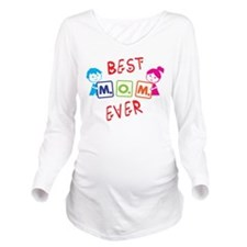 Best Mom Ever Long Sleeve Maternity T-Shirt