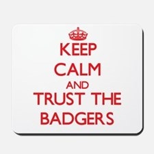Keep calm and Trust the Badgers Mousepad