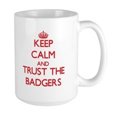 Keep calm and Trust the Badgers Mugs