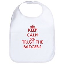 Keep calm and Trust the Badgers Bib