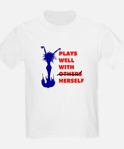 PLAYS WITH HERSELF T-Shirt