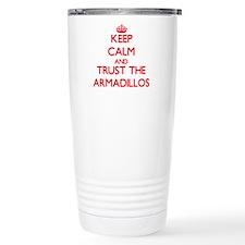 Keep calm and Trust the Armadillos Travel Mug