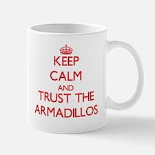 Keep calm and Trust the Armadillos Mugs