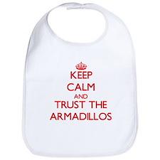 Keep calm and Trust the Armadillos Bib