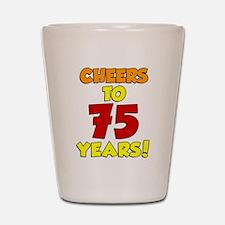 Cheers To 75 Years Drinkware Shot Glass