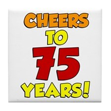 Cheers To 75 Years Drinkware Tile Coaster