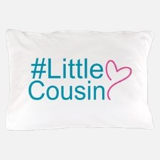 Hashtag Little Cousin Pillow Case