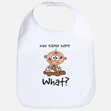 What? Baby - Customize! Bib