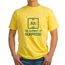 Ah - The Element of Surprise T-Shirt