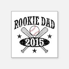 """Rookie Dad 2015 Square Sticker 3"""" x 3"""""""