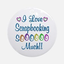 Scrapbooking Love So Much Ornament (Round)