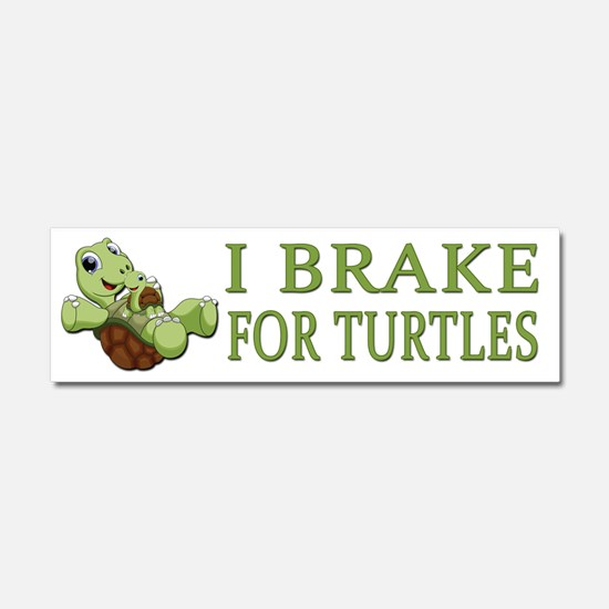 I Brake for Turtles Car Magnet 10 x 3