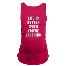 Life is better Maternity Tank Top