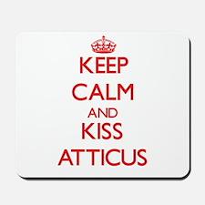 Keep Calm and Kiss Atticus Mousepad