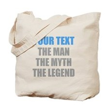 The Man The Myth The Legend Tote Bag