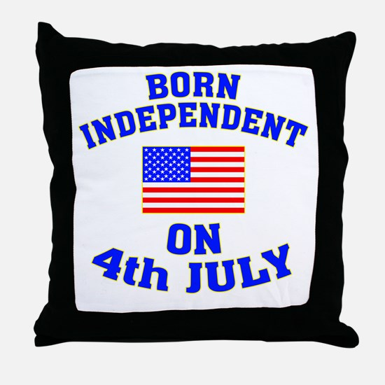 July 4 Born Independent Throw Pillow