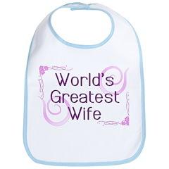 World's Greatest Wife Bib