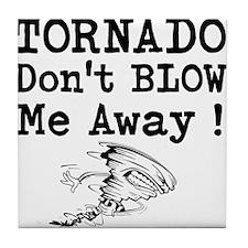 Tornado Dont Blow Me Away Tile Coaster