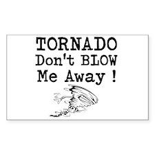 Tornado Dont Blow Me Away Decal