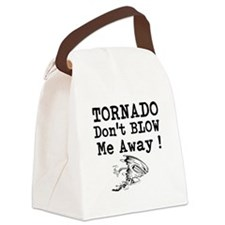 Tornado Dont Blow Me Away Canvas Lunch Bag